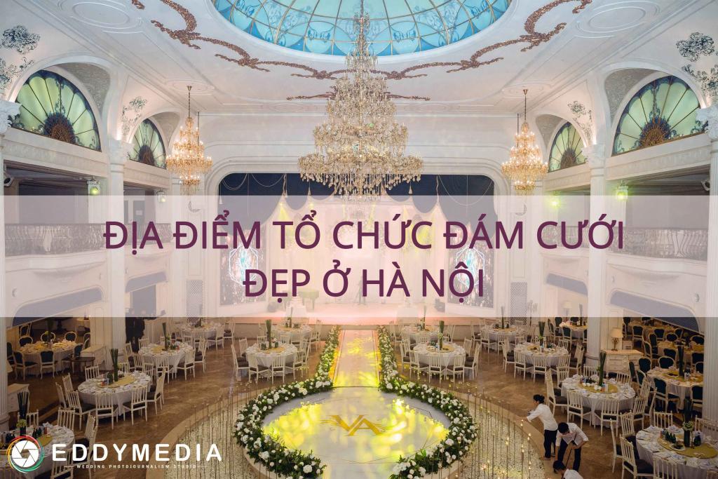 Địa điểm tổ chức đám cưới đẹp ở Hà Nội